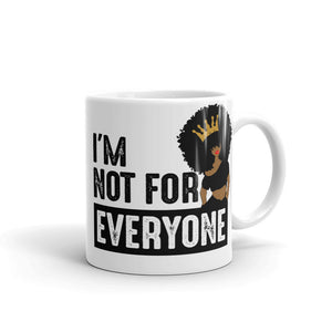 NOT FOR EVERYONE MUG
