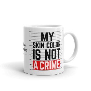 Skin Color Not A Crime Mug
