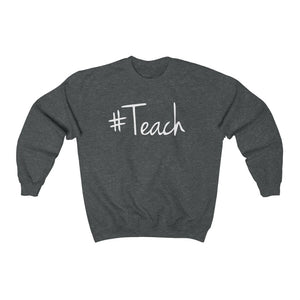 #Teach Sweatshirt