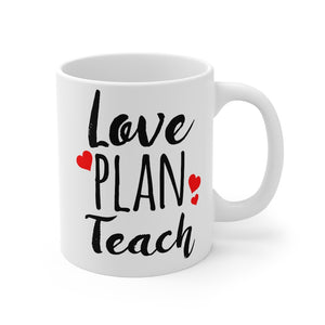 Love Plan Teach Mug 11oz