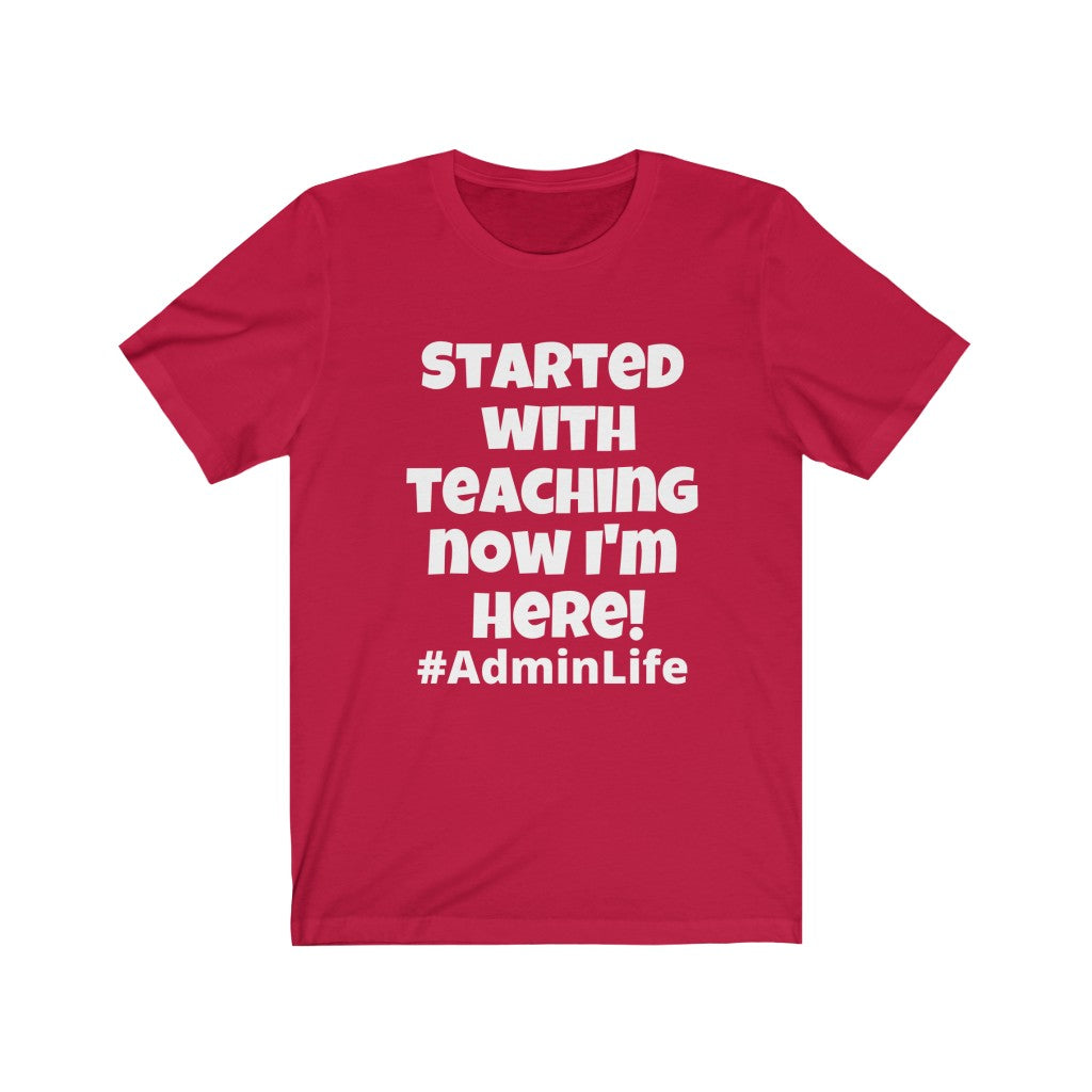 Started from Teaching #AdminLife