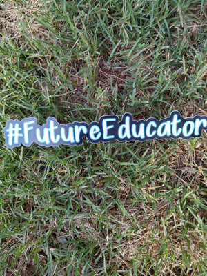 #Future Educator Sticker