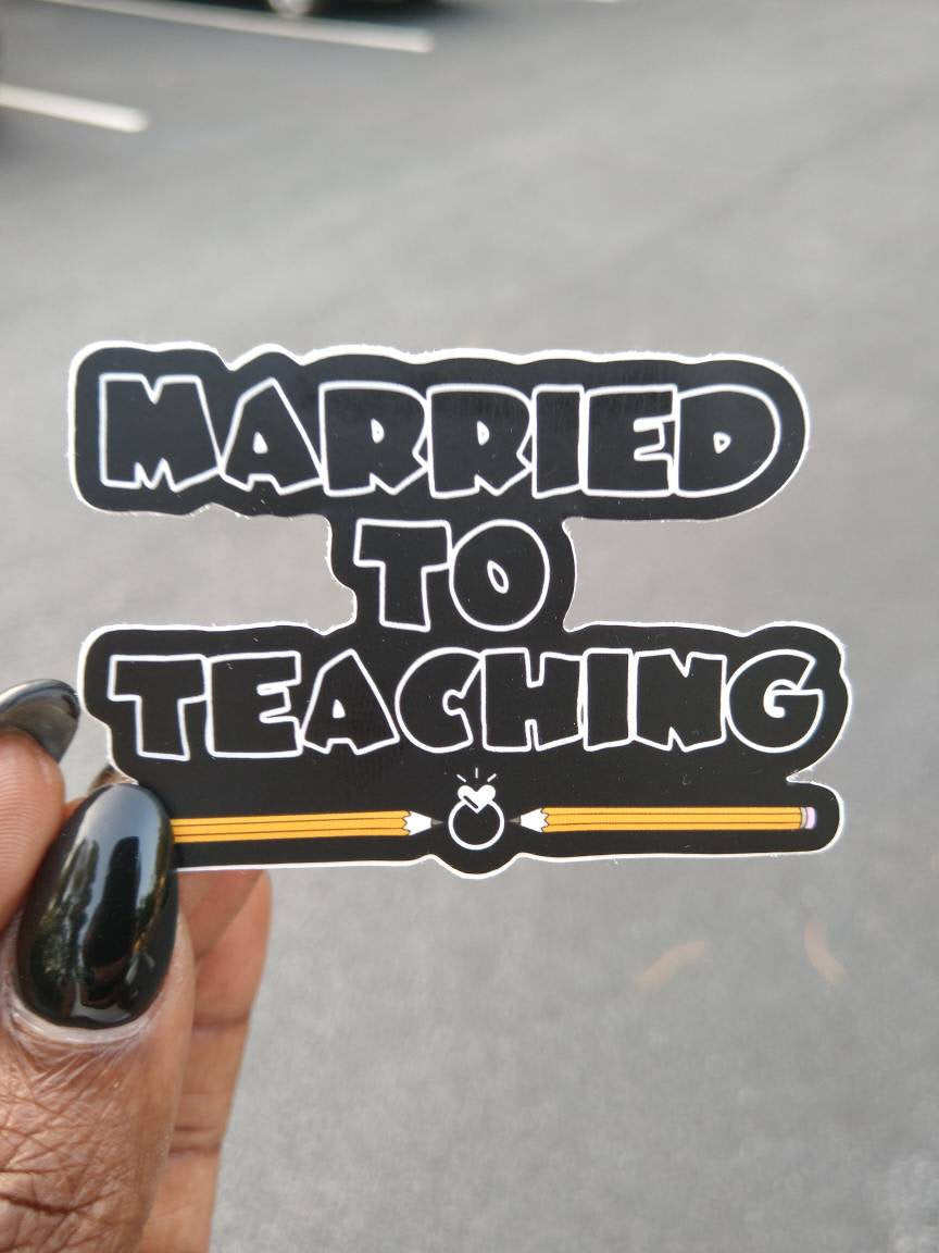 Married 2 Teaching Sticker