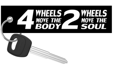 2 WHEELS MOVE THE SOUL - Motorcycle Keychain