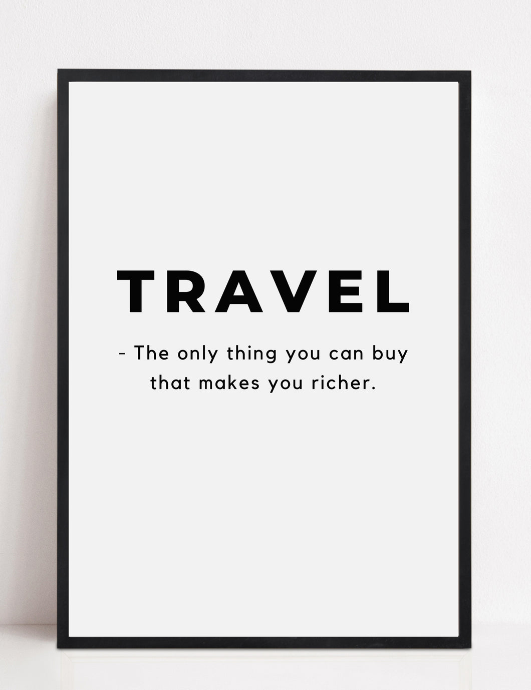 'Travel Makes Us Richer' - Travel Print