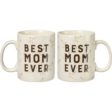 Load image into Gallery viewer, Best Mom Ever Mug