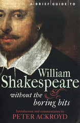 William Shakespeare without the boring bits