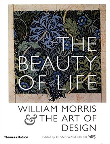 The Beauty of Life: William Morris and the Art of Design