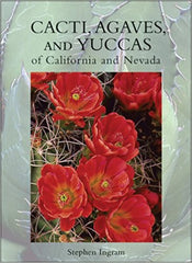Cacti, Agaves and Yuccas of California and Nevada