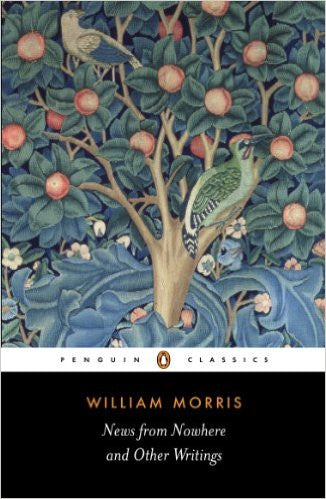 News from Nowhere and Other Writings (Penguin Classics) by William Morris