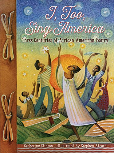 I, Too, Sing America: Three Centuries of African American Poetry