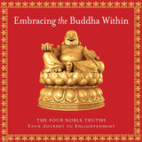 Embracing the Buddha Within: The Four Noble Truths