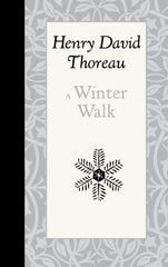 A Winter Walk by Henry David Thoreau