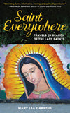 Saint Everywhere: Travels in Search of the Lady Saints