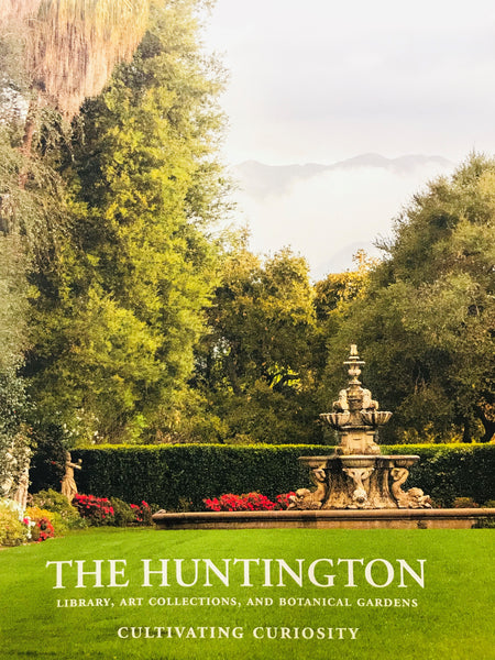 The Huntington Library, Art Collections, and Botanical Gardens: Cultivating Curiosity