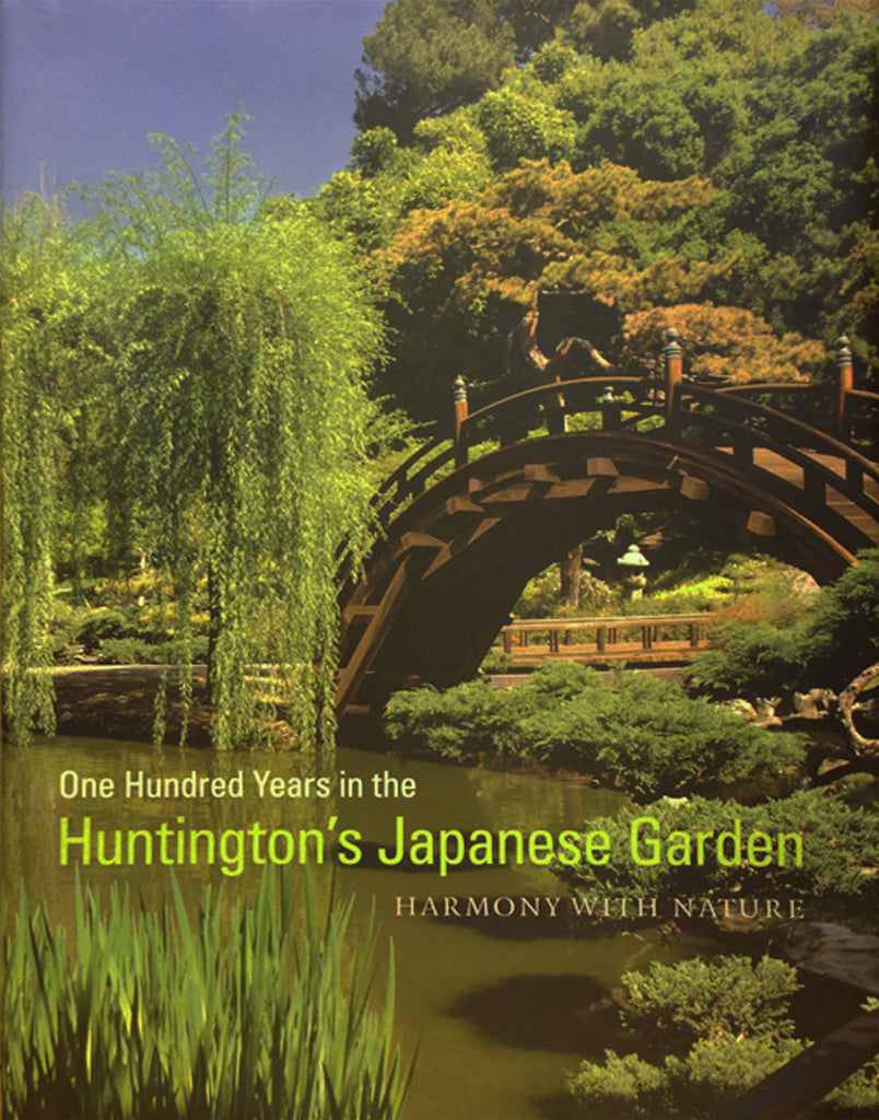 One Hundred Years in the Huntington\'s Japanese Garden: Harmony with ...