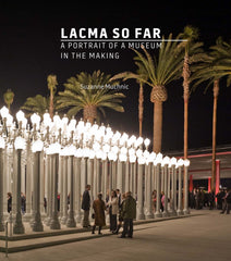LACMA So Far: Portrait of a Museum in the Making