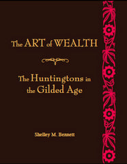 The Art of Wealth: The Huntingtons in the Gilded Age
