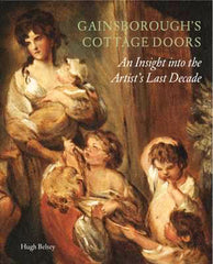 Gainsborough's Cottage Doors: An Insight Into the Artist's Last Decade