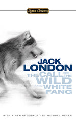 Jack London: The Call of the Wild and White Fang