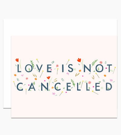 Love is Not Cancelled Notecard