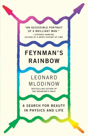 Feynman's Rainbow: A Search for Beauty in Physics and Life
