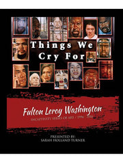 Things We Cry For By Fulton Leroy Washington (Mr. Wash)