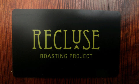 Cafe Gift Card - Recluse Roasting Project