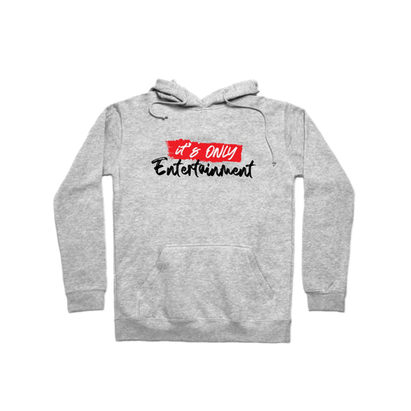"""It's Only Entertainment"" Hoodie"