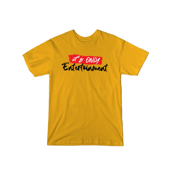 """It's Only Entertainment"" T-Shirt"