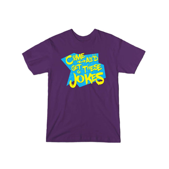 """Come And Get These Jokes"" T-Shirt"