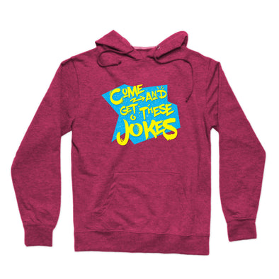 """Come And Get These Jokes"" Hoodie"