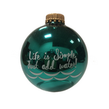 Life is Simple - Holiday Ornament