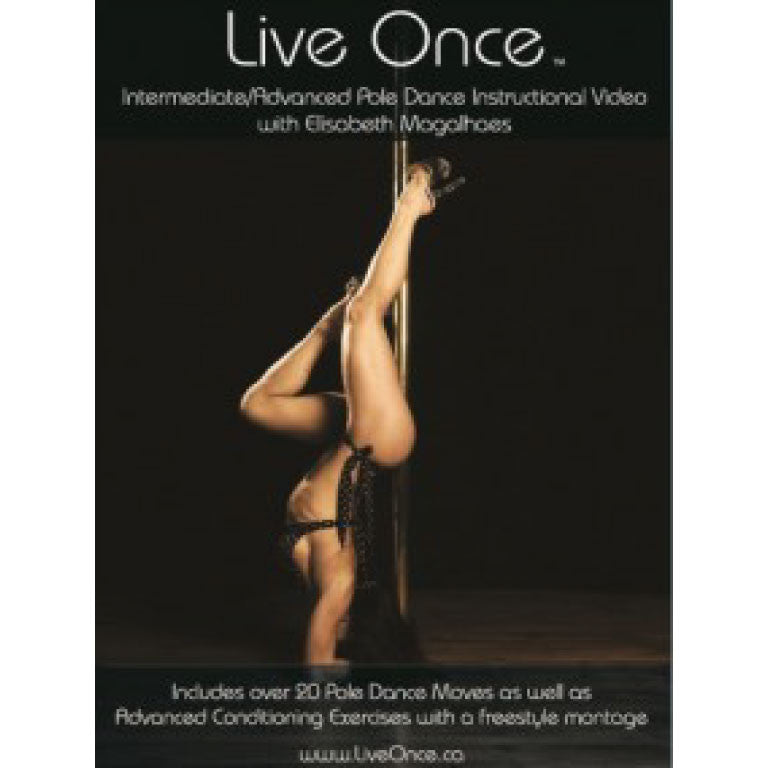 Live Once Pole Dance Instructional DVD Intermediate and Advanced Instruction