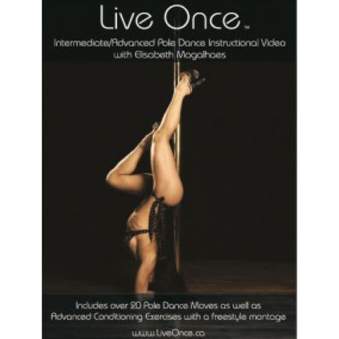 Live Once Pole Dance Instructional DVD Intermediate Advanced Elisabeth Magalhaes