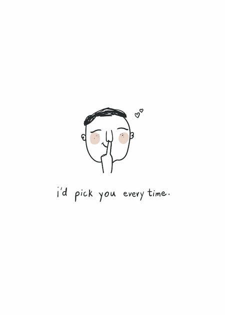 Greeting Card - I'd Pick You