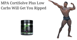 MPA CortiSolve Plus Low Carbs Will Get You Ripped