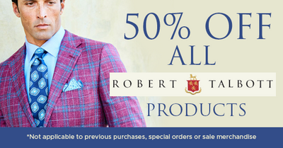 50 % Off All Robert Talbott Products!