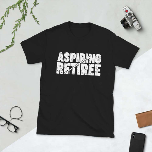 Aspiring Retiree Retirement Gift Short-Sleeve Unisex T-Shirt