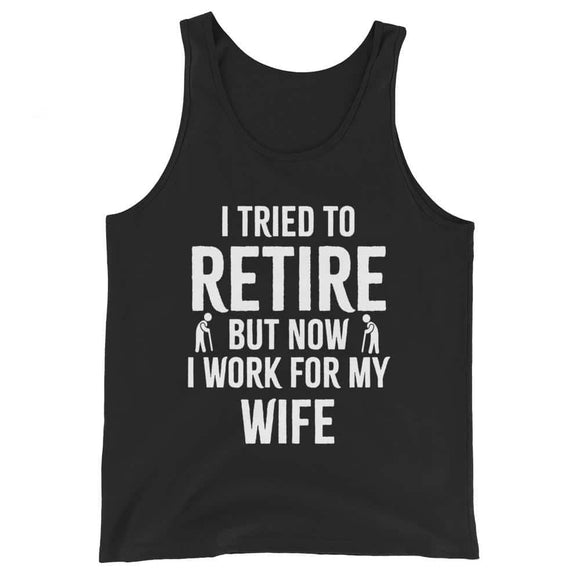 Funny Retirement Gift I tried to retire Unisex Tank Top -
