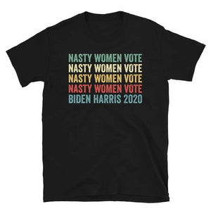 Nasty Women Vote Biden Harris 2020 Short-Sleeve Unisex