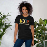 Vote Like Your Life Depends On It Short-Sleeve Unisex