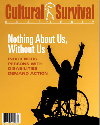 Cultural Survival Quarterly 39-3: Nothing About Us, Without Us - Indigenous Persons with Disabilities Demand Action