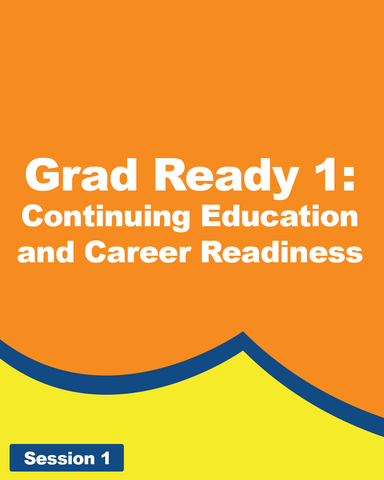 Grad Ready 1: Continuing Education and Career Readiness