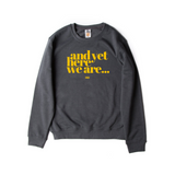 here we are sweatshirt