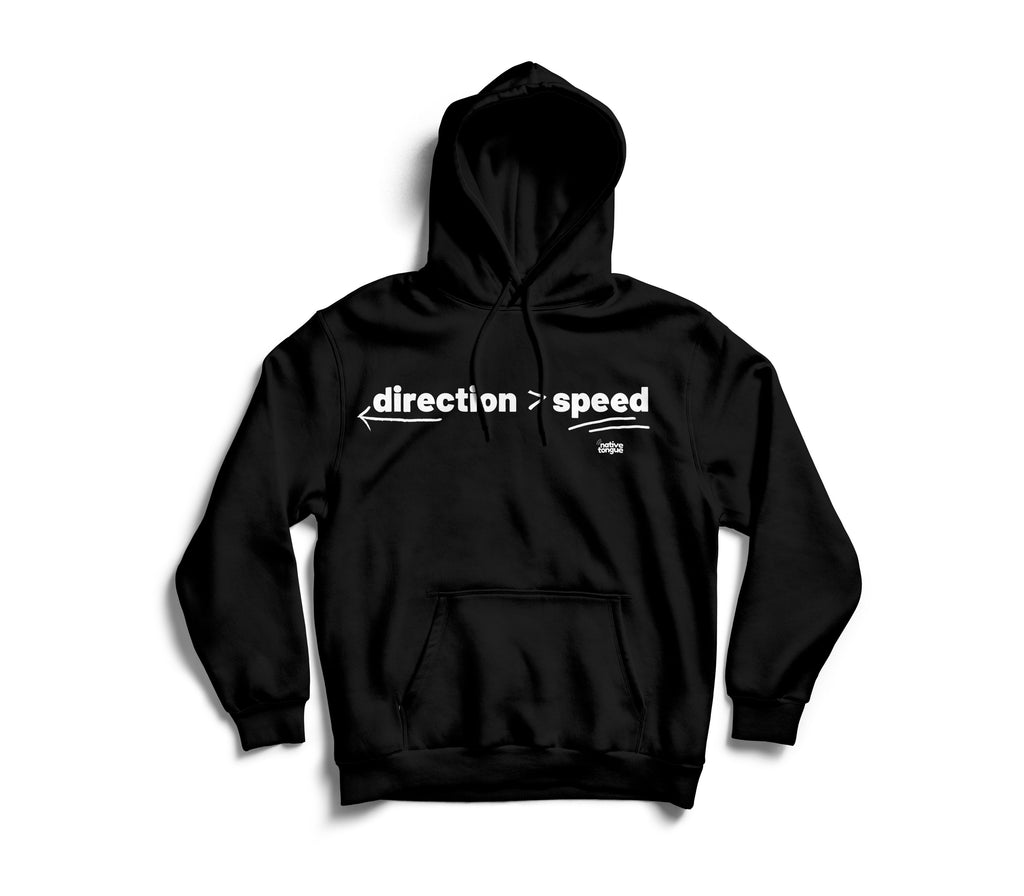 direction is greater than speed hoodie
