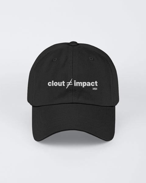 clout does not equal impact Dad hat