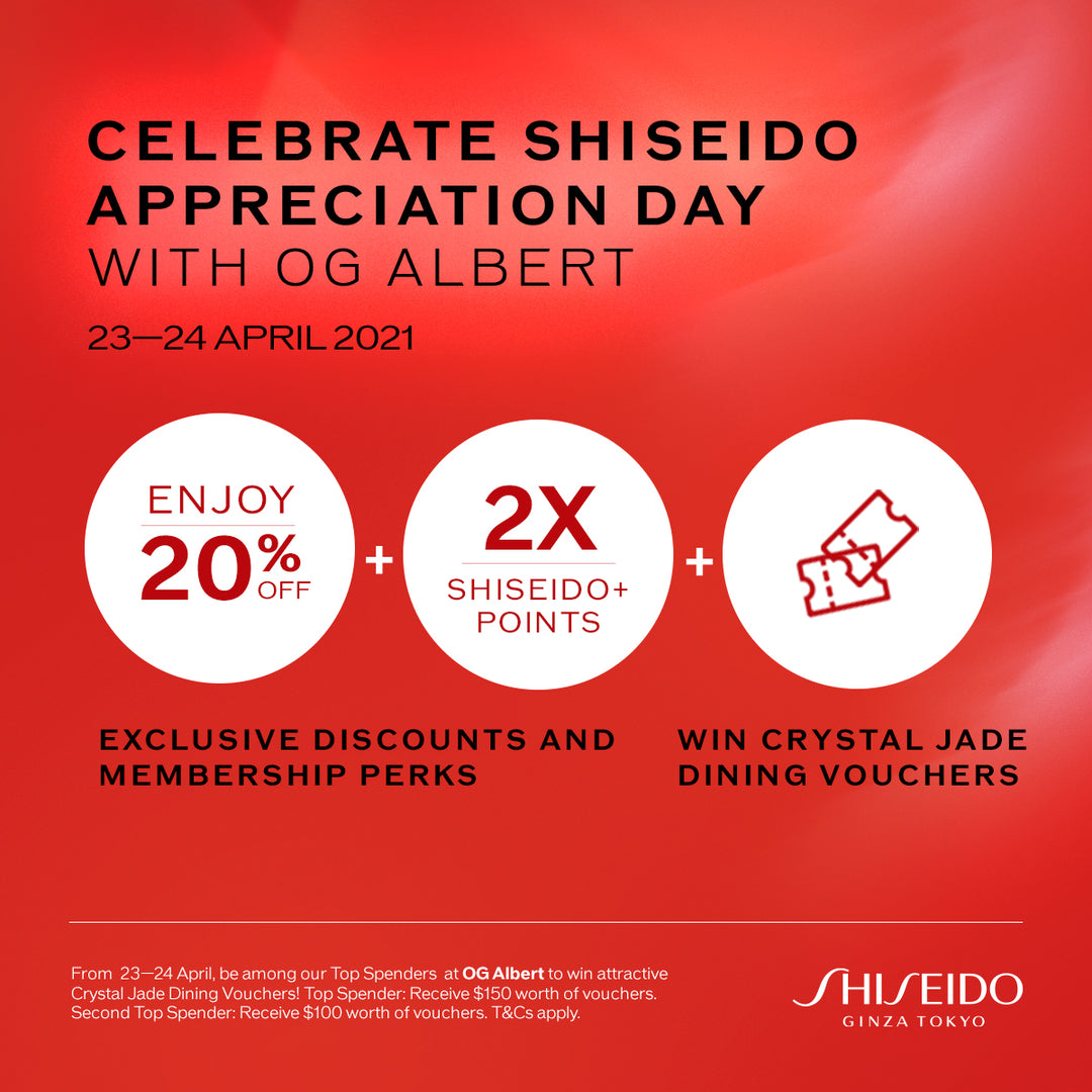 Shiseido Appreciation Day at OG Albert 💖 23 & 24 Apr Only!
