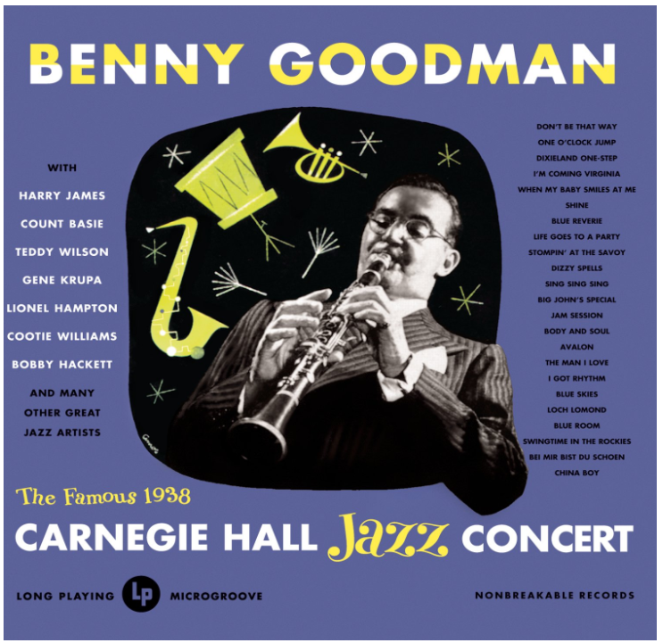 Benny Goodman | The Famous 1938 Carnegie Hall Jazz Concert