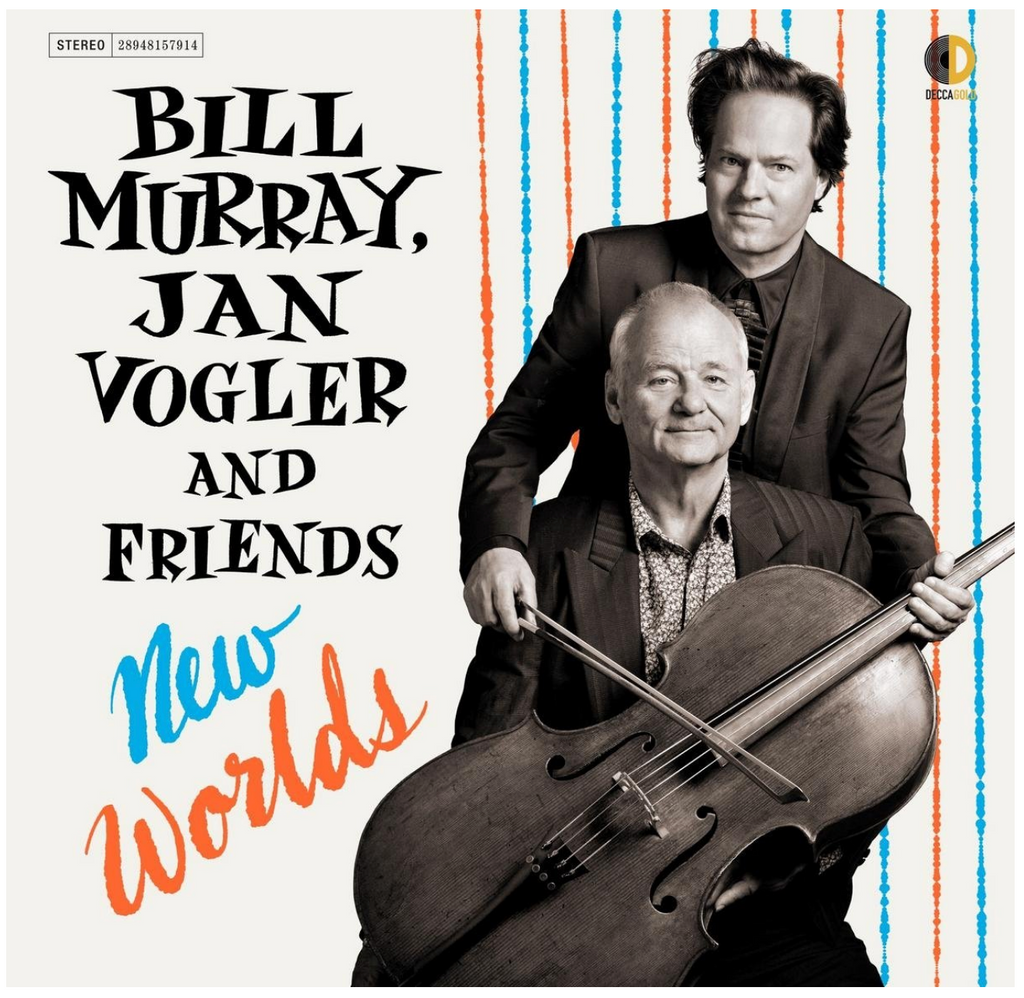 Bill Murray, Jan Vogler and Friends | New Worlds